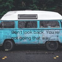 live a life without regret by not looking back